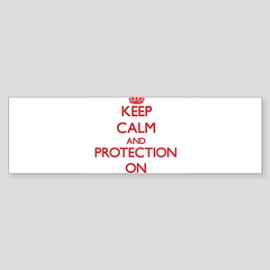 Keep Calm and Protection ON Bumper Sticker