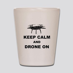 Keep Calm and Drone On Shot Glass