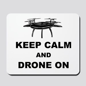Keep Calm and Drone On Mousepad