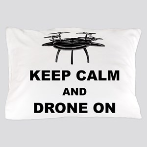 Keep Calm and Drone On Pillow Case