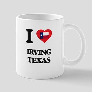 I love Irving Texas Mugs
