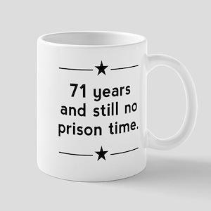71 Years No Prison Time Mugs