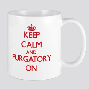 Keep Calm and Purgatory ON Mugs