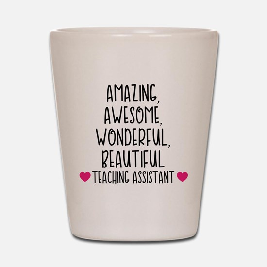 Amazing Teaching Assistant Shot Glass