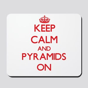 Keep Calm and Pyramids ON Mousepad