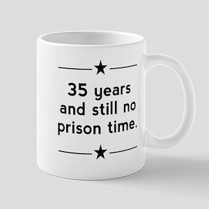 35 Years No Prison Time Mugs