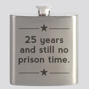 25 Years No Prison Time Flask