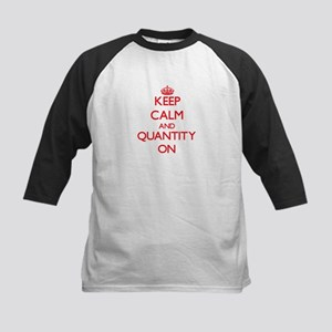 Keep Calm and Quantity ON Baseball Jersey