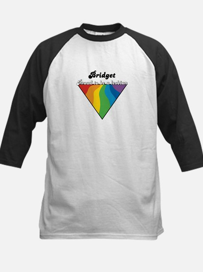 Bridget: Proud Lesbian Kids Baseball Jersey