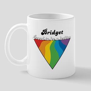 Bridget: Proud Lesbian Mug