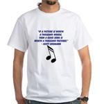 If A Picture Is Worth Thousand Words Then T-Shirt