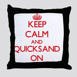 Keep Calm and Quicksand ON Throw Pillow