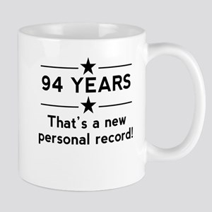 94 Years New Personal Record Mugs