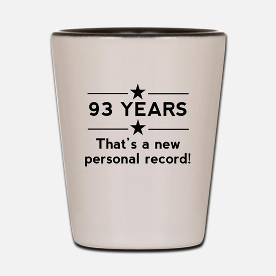 93 Years New Personal Record Shot Glass