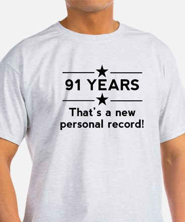 91 Years New Personal Record T-Shirt
