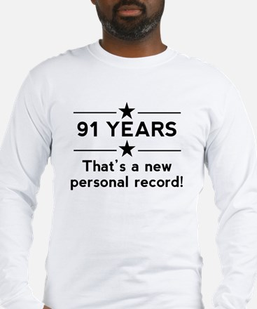 91 Years New Personal Record Long Sleeve T-Shirt