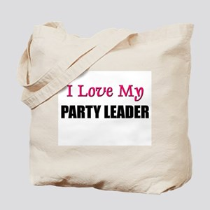 I Love My PARTY LEADER Tote Bag