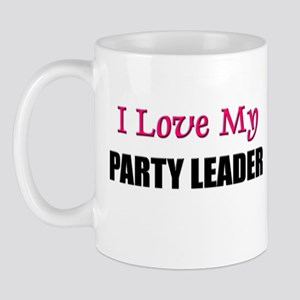 I Love My PARTY LEADER Mug