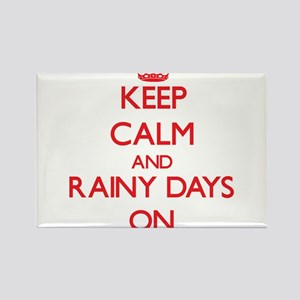 Keep Calm and Rainy Days ON Magnets