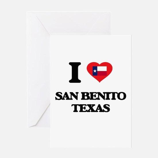I love San Benito Texas Greeting Cards