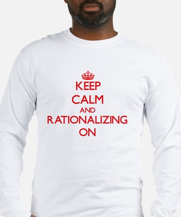 Keep Calm and Rationalizing ON Long Sleeve T-Shirt