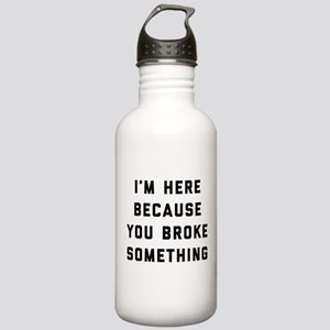 I'm Here Because You B Stainless Water Bottle 1.0L