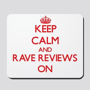 Keep Calm and Rave Reviews ON Mousepad