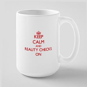 Keep Calm and Reality Checks ON Mugs