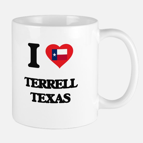 I love Terrell Texas Mugs