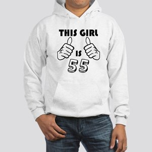 This Girl Is 55 Hoodie
