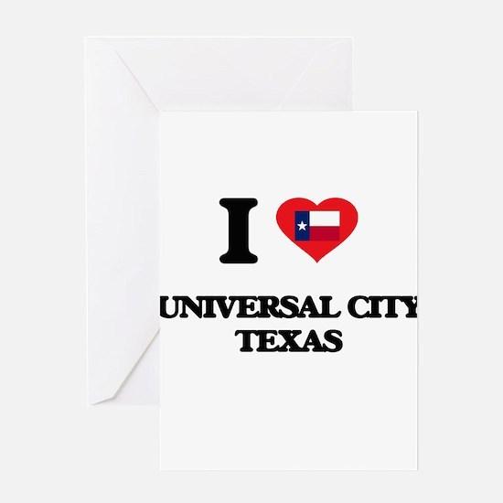 I love Universal City Texas Greeting Cards