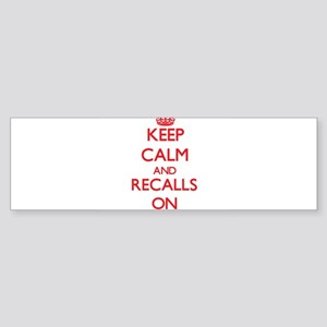 Keep Calm and Recalls ON Bumper Sticker