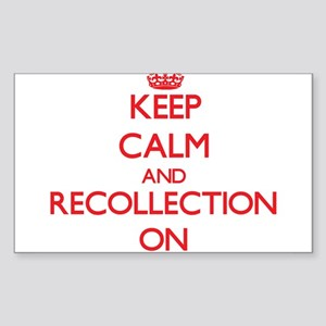 Keep Calm and Recollection ON Sticker