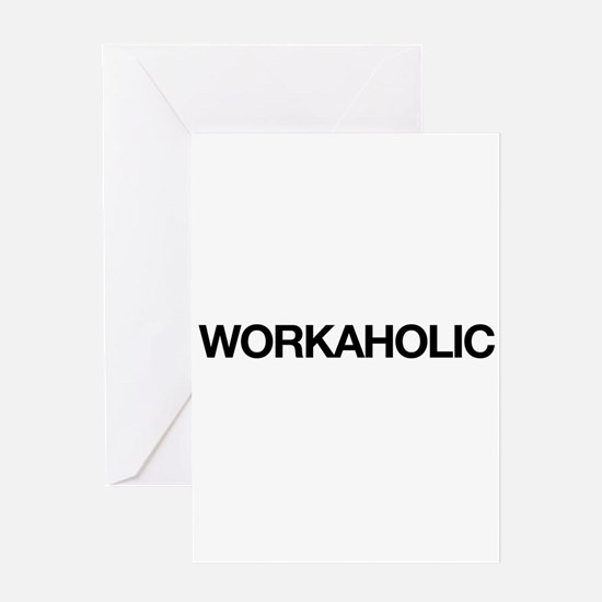 Workaholic Greeting Card