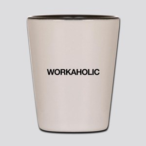 Workaholic Shot Glass