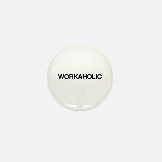 Workaholic Mini Button