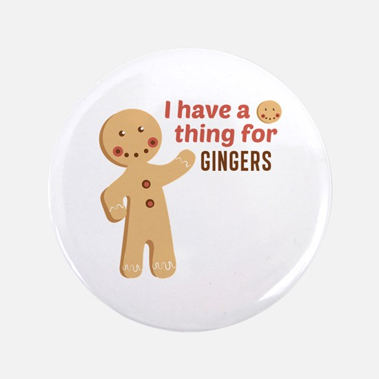 I Have A Thing For Gingers Button