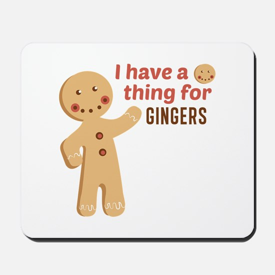 I Have A Thing For Gingers Mousepad