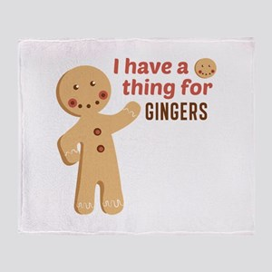 I Have A Thing For Gingers Throw Blanket