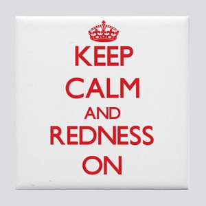 Keep Calm and Redness ON Tile Coaster