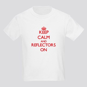 Keep Calm and Reflectors ON T-Shirt