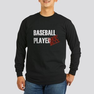 Off Duty Baseball Player Long Sleeve Dark T-Shirt