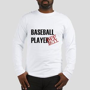 Off Duty Baseball Player Long Sleeve T-Shirt