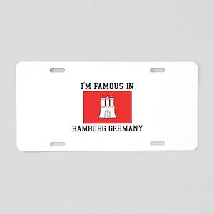 Famous In Hamburg Aluminum License Plate