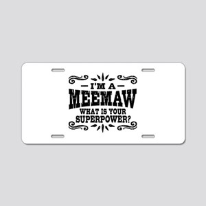 I'm A MeeMaw What Is Your S Aluminum License Plate