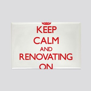 Keep Calm and Renovating ON Magnets