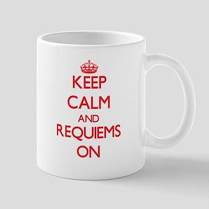 Keep Calm and Requiems ON Mugs