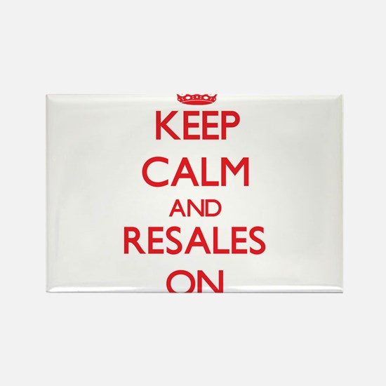 Keep Calm and Resales ON Magnets