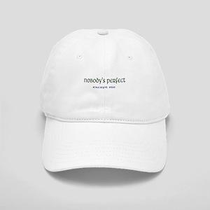 Nobody's perfect...except me Cap