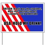 Hold My Drink! Yard Sign